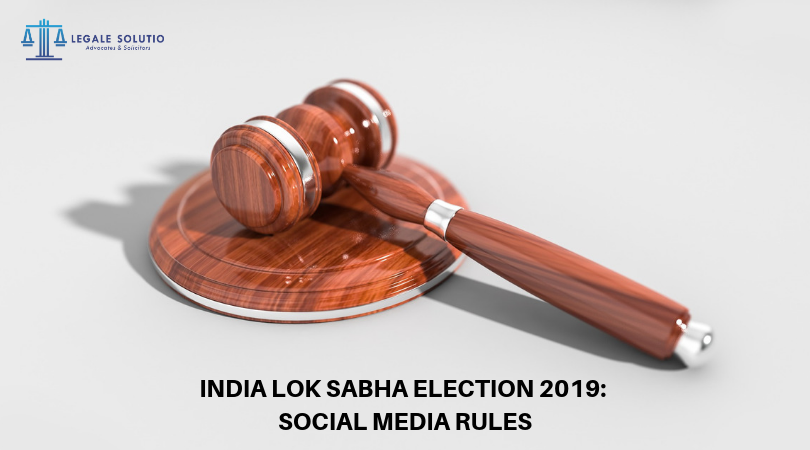 INDIA LOK SABHA ELECTION 2019_ SOCIAL MEDIA RULES